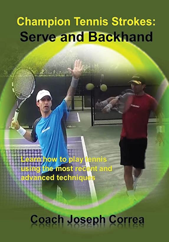 Champion Tennis Strokes: Serve and Backhand