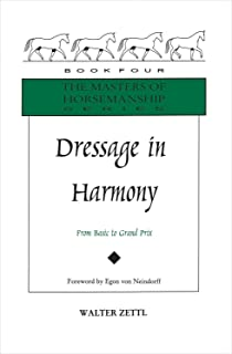 Dressage in Harmony: From Basic to Grand Prix (Masters of Horsemanship Series, 4)