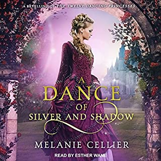 A Dance of Silver and Shadow     Beyond the Four Kingdoms Series, Book 1              By:                                                                                                                                 Melanie Cellier                               Narrated by:                                                                                                                                 Esther Wane                      Length: 10 hrs and 25 mins     34 ratings     Overall 4.6
