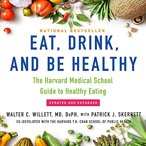 Eat, Drink, and Be Healthy audiobook cover art