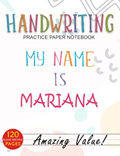 Handwriting Practice Paper Notebook, My Name is Mariana Cover For ABC Kids, Students Learning To Write Letters: Daily, Man...
