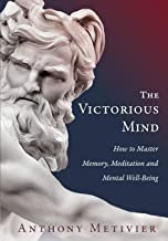 The Victorious Mind: How to Master Memory, Meditation and Mental Well-Being