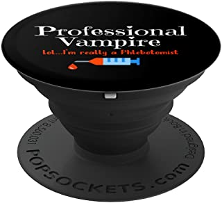 Professional Vampire Phlebotomist for Phlebotomy Technician - PopSockets Grip and Stand for Phones and Tablets