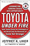 Toyota Under Fire: Lessons for Turning Crisis into Opportunity (English Edition)