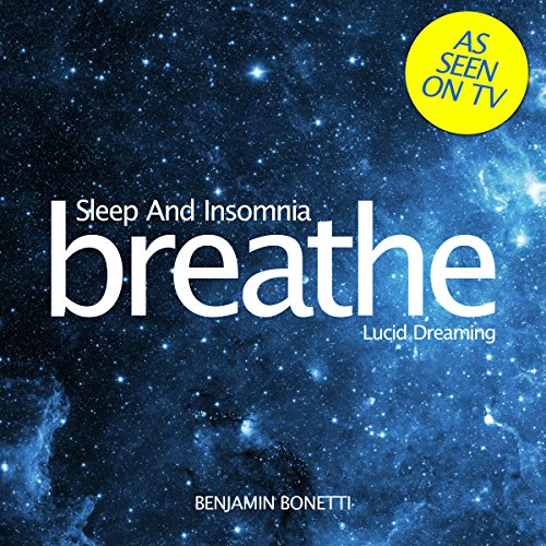 Breathe - Sleep and Insomnia: Lucid Dreaming audiobook cover art