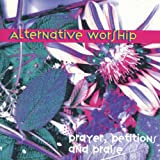Alternative Worship: Prayers, Petitions and Praise