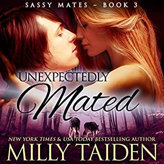 Unexpectedly Mated     Sassy Mates, Book 3 (BBW Paranormal Shape Shifter Romance)              Written by:                                                                                                                                 Milly Taiden                               Narrated by:                                                                                                                                 Lauren Sweet                      Length: 4 hrs and 17 mins     1 rating     Overall 4.0