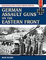 German Assault Guns on the Eastern Front (Stackpole Military Photo)