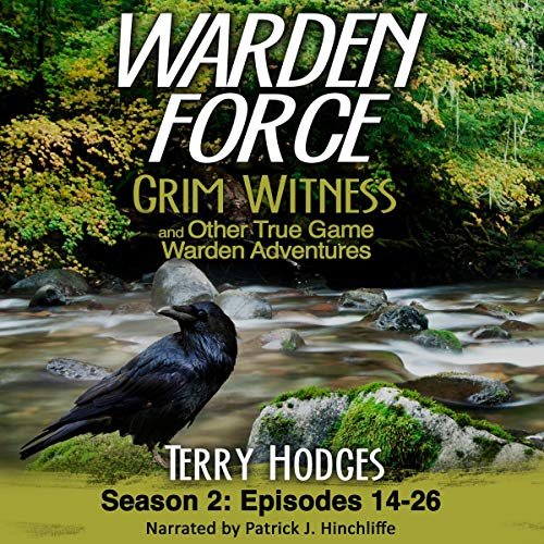 Warden Force: Grim Witness and Other True Game Warden Adventures cover art