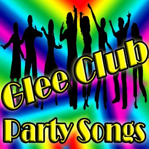 Glee Club Party Songs