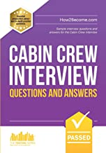 Cabin Crew Interview Questions and Answers: Sample Interview Questions and Answers for the Cabin Crew Selection Process