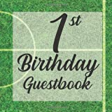 1st Birthday Guest Book: Football Soccer Sports Fan Player Themed - First Party Baby Anniversary Event Celebration Keepsake Book - Family Friend Sign ... W/ Gift Recorder Tracker Log & Picture Space