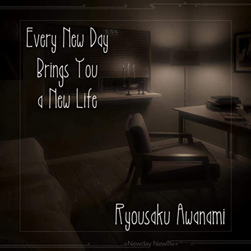 Every New Day Brings You a New Life