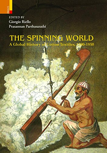 Spinning World: Global History Of Cotton Textiles, 1200-1850