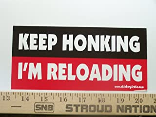 Keep Honking I'm Reloading Bumper Sticker/Decal