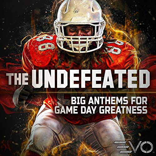 The Undefeated - Big Anthems For Game Day Greatness