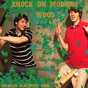 Knock On Morning Wood