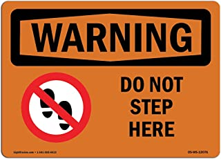 OSHA Waring Sign - Do Not Step Here with Symbol | Vinyl Label Decal | Protect Your Business, Construction Site, Warehouse & Shop Area |  Made in The USA