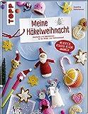 Meine Häkelweihnacht: Geschenke und Dekorationen für die Winter- und Weihnachtszeit. Mit...