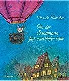 Als der Sandmann fast verschlafen hätte - Daniela Drescher