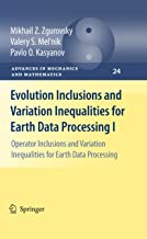 Evolution Inclusions and Variation Inequalities for Earth Data Processing I: Operator Inclusions and Variation Inequalitie...