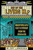 Day of the Living Me: Adventures of a Subversive Cult Filmmaker from the Golden Age