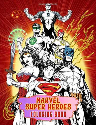 Marvel Super Heroes Coloring Book: 50 Exclusive Drawings Of Marvel Heroes And Epic Scenes In Stunning Designs For Kids, Adults And Fans Of Marvel