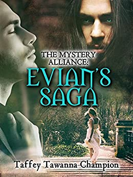 The Mystery Alliance: Evian's Saga by [Taffey Champion]