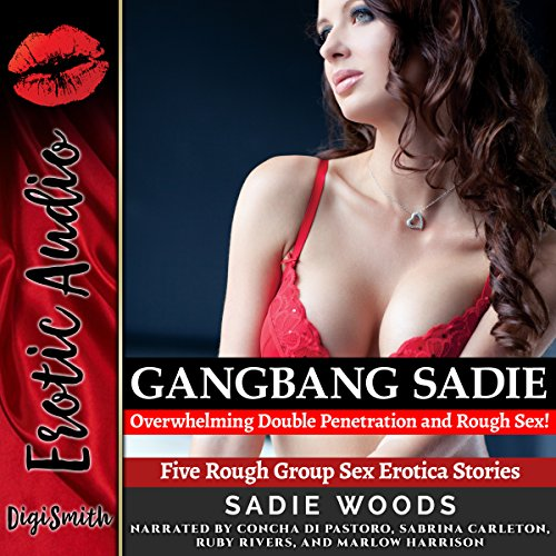 Gangbang Sadie: Overwhelming Double Penetration and Rough Sex audiobook cover art