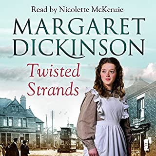 Twisted Strands                   By:                                                                                                                                 Margaret Dickinson                               Narrated by:                                                                                                                                 Nicolette McKenzie                      Length: 13 hrs and 4 mins     29 ratings     Overall 4.6