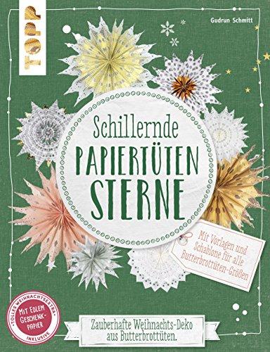 Schillernde Papiertüten-Sterne (kreativ.kompakt.): Zauberhafte Weihnachts-Deko aus Butterbrottüten. Mit Vorlagen und Schablone für alle Butterbrottüten-Größen. Extra: Ein Bogen Geschenkpapier