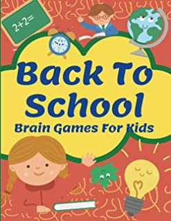Back To School: Brain Games For Kids: Smart And Clever Kids | Fun For Girls And Boys 3-8 Year Olds | Perfectly Logical Cha...