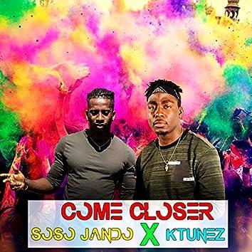 Come Closer (feat. K-Tunez)