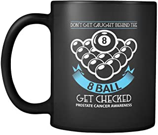 Don't Get Caught Behind The 8 Ball Get Checked Prostate Cancer Awareness Black 11oz Coffee Mug