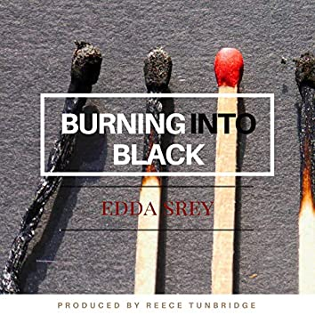 Burning Into Black