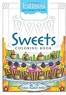 BLISS Sweets Coloring Book: Your Passport to Calm (Adult Coloring)
