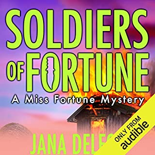 Soldiers of Fortune     A Miss Fortune Mystery, Book 6              Written by:                                                                                                                                 Jana DeLeon                               Narrated by:                                                                                                                                 Cassandra Campbell                      Length: 7 hrs and 15 mins     6 ratings     Overall 4.2