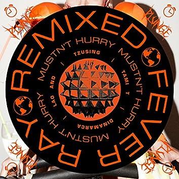 Mustn't Hurry (Remixes)