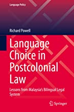 Language Choice in Postcolonial Law: Lessons from Malaysia's Bilingual Legal System (Language Policy Book 22) (English Edition)