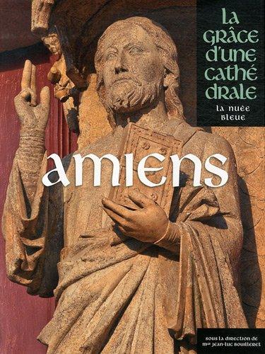 Amiens (La grâce d'une cathédrale)