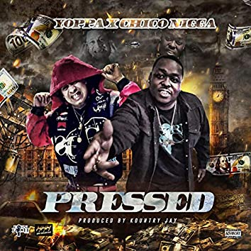 PRESSED (Feat. CHICO NIGGA)