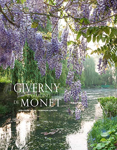 Giverny. Il giardino di Monet. Ediz. illustrata