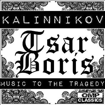 Kalinnikov: Tsar Boris, Music to the Tragedy