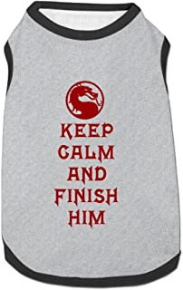 Keep Calm And Finish Him Puppy Dogs Shirts Costume Pets Clothing Warm Vest T-shirt