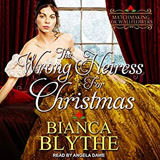 The Wrong Heiress for Christmas     Matchmaking for Wallflowers Series, Book 6              By:                                                                                                                                 Bianca Blythe                               Narrated by:                                                                                                                                 Angela Dawe                      Length: 5 hrs and 2 mins     7 ratings     Overall 4.9
