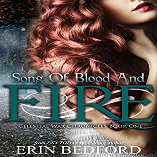 Song of Blood and Fire     Celestial War Chronicles, Book 1              By:                                                                                                                                 Erin Bedford                               Narrated by:                                                                                                                                 Jack Barclay                      Length: 7 hrs and 35 mins     16 ratings     Overall 4.4