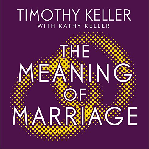 The Meaning of Marriage     Facing the Complexities of Marriage with the Wisdom of God              By:                                                                                                                                 Timothy Keller                               Narrated by:                                                                                                                                 Lloyd James                      Length: 8 hrs and 15 mins     65 ratings     Overall 4.9