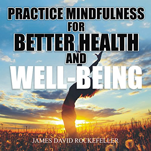 Practice Mindfulness for Better Health and Well-Being cover art
