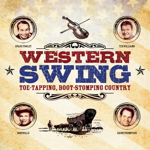 Toe-Tapping, Boot-Stomping Country - Western Swing