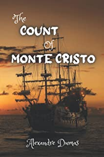 The count of Monte Cristo: an adventure novel written in the era of the Bourbon Restoration until the reign of Louis Phili...